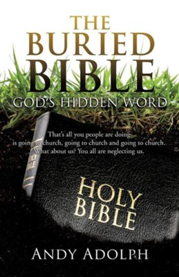 The Buried Bible  -     By: Andy Adolph