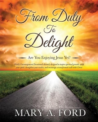 From Duty to Delight  -     By: Mary A. Ford