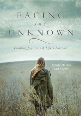 Facing the Unknown  -     By: Ada M. Thornton