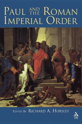 Paul and the Roman Imperial Order  -     By: Richard A. Horsley