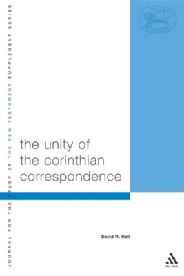 Unity of the Corinthian Correspondence  -     By: David R. Hall
