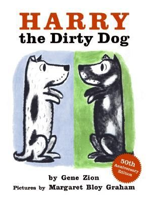 Harry the Dirty Dog, Edition 0050Anniversary  -     By: Gene Zion     Illustrated By: Margaret Bloy Graham