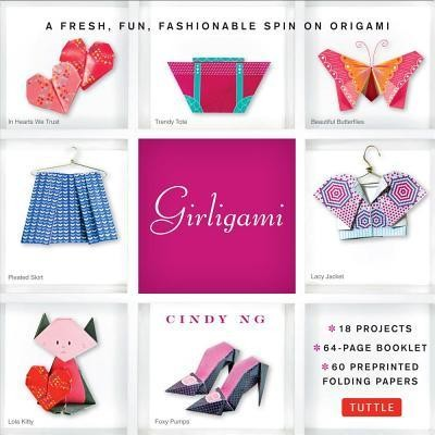Girligami Kit: A Fresh, Fun, Fashionable Spin on OrigamiBook and Kit Edition  -     By: Cindy Ng