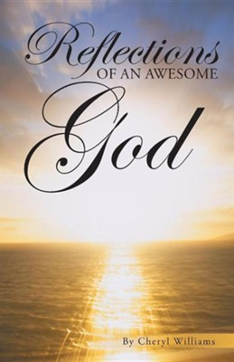Reflections of an Awesome God  -     By: Cheryl Williams