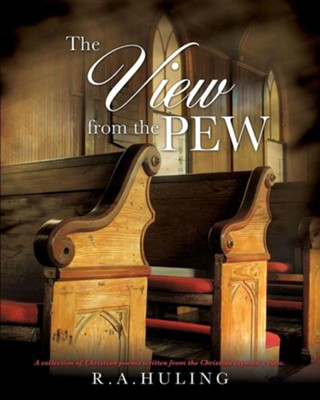 The View from the Pew  -     By: R.A. Huling