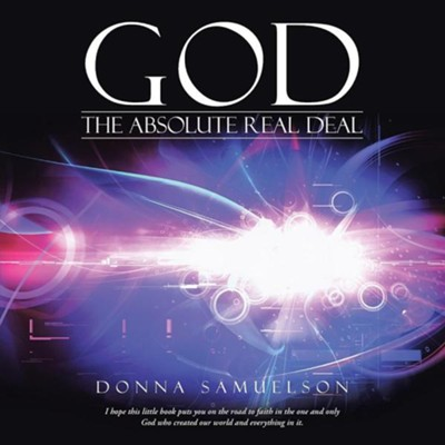 God: The Absolute Real Deal  -     By: Donna Samuelson