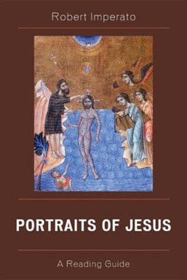 Portraits of Jesus: A Reading Guide  -     By: Robert Imperato