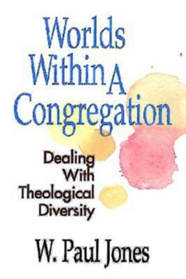 Worlds Within A Congregation   -     By: W. Paul Jones