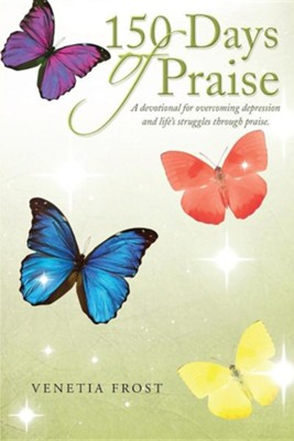 150 Days of Praise  -     By: Venetia Frost