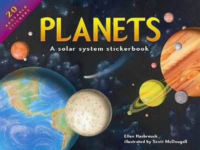 Planets: A Solar System Stickerbook  -     By: Ellen Hasbrouck     Illustrated By: Scott McDougall