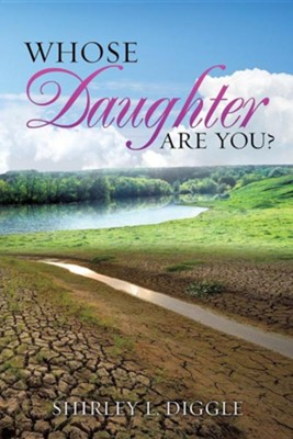 Whose Daughter Are You?  -     By: Shirley L. Diggle