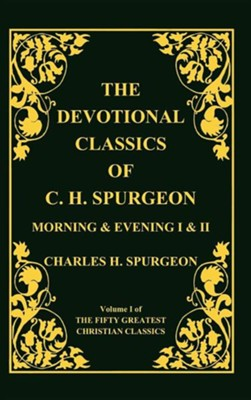 Devotional Classics of C. H. Spurgeon  -     By: Charles H. Spurgeon