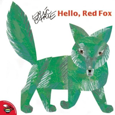 Hello, Red Fox  -     By: Eric Carle