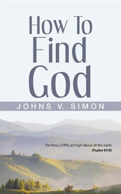 How to Find God  -     By: Johns V. Simon