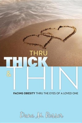Thru Thick & Thin  -     By: Dana M. Rosser