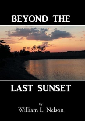 Beyond the Last Sunset  -     By: William L. Nelson