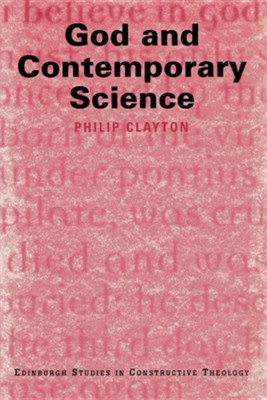 God and Contemporary Science  -     Edited By: Philip Clayton     By: Philip Clayton(ED.)