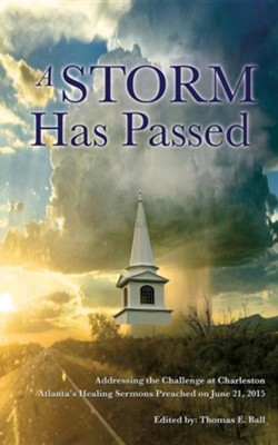 The Storm Has Passed  -     By: Thomas E. Ball