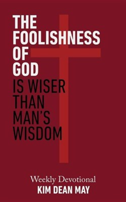 The Foolishness of God  -     By: Kim Dean May
