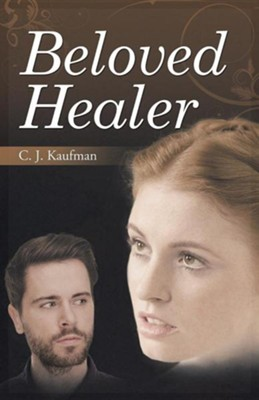 Beloved Healer  -     By: C.J. Kaufman