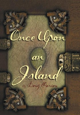 Once Upon an Island  -     By: Douglas E. Cariou