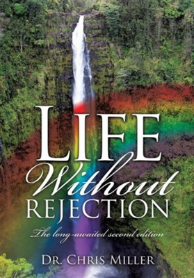 Life Without Rejection  -     By: Chris Miller