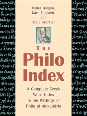 The Philo Index: A Complete Greek Word Index to the Writings of Philo of Alexandria  -     By: Peder Borgen, Richard E. Whitaker, Roald Skarsten