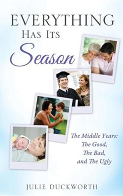Everything Has Its Season  -     By: Julie Duckworth