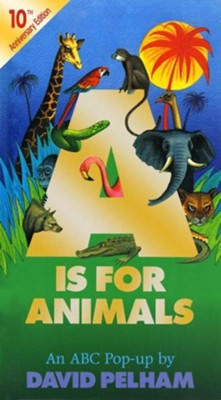 A is for Animals: 10th Anniversay Edition, Edition 0010Anniversary  -     By: David Pelham     Illustrated By: David Pelham