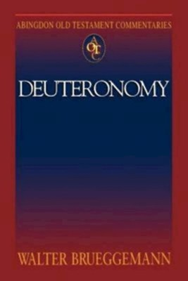 Deuteronomy: Abingdon Old Testament Commentaries   -     By: Walter Brueggemann