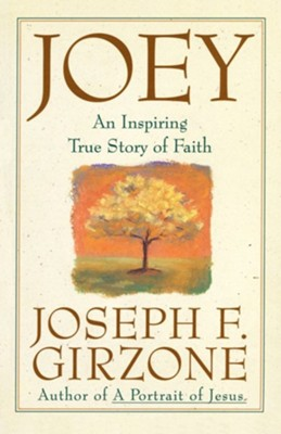Joey: An Inspiring True Story of Faith   -     By: Joseph Girzone