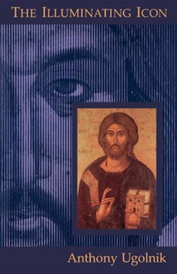 The Illuminating Icon  -     By: Anthony Ugolnik, Richard J. Mouw