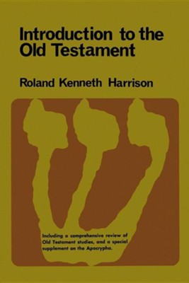 Introduction to the Old Testament  -     By: Roland Kenneth Harrison