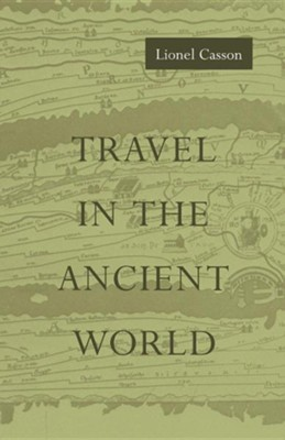 Travel in the Ancient World Revised Edition  -     By: Lionel Casson