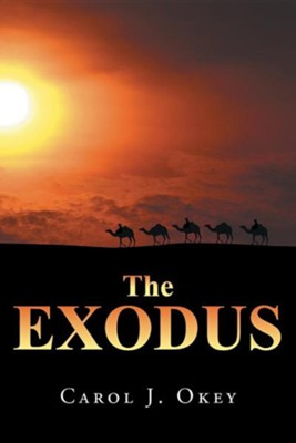The Exodus  -     By: Carol J. Okey