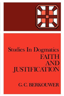 Faith and Justification  -     By: G.C. Berkouwer, Lewis B. Smedes