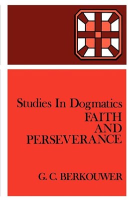 Faith and Perseverance  -     By: G.C. Berkouwer, Robert D. Knudsen