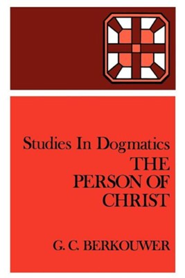 The Person of Christ  -     By: G.C. Berkouwer, John Vriend