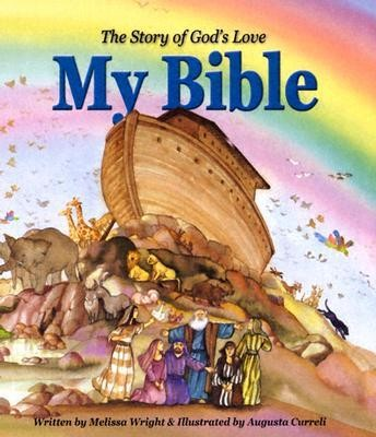 My Bible: The Story of God's Love  -     By: Melissa Wright     Illustrated By: Augusta Curreli