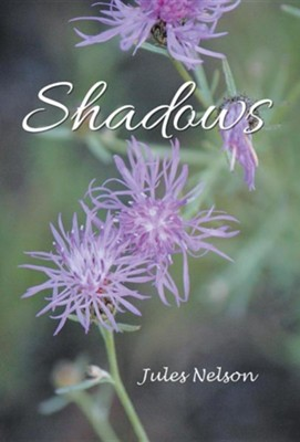 Shadows  -     By: Jules Nelson