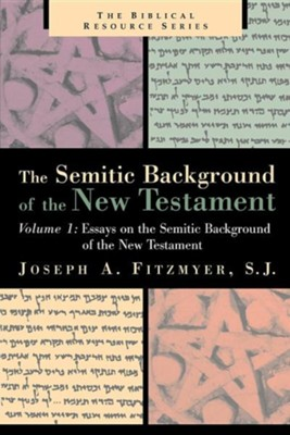 Essays on the Semitic Background of the New Testament  -     By: Joseph A. Fitzmyer