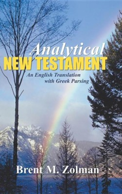 Analytical New Testament: An English Translation with Greek Parsing  -     By: Brent M. Zolman