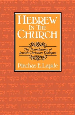 Hebrew in the Church: The Foundations of Jewish-Christian Dialogue  -     By: Pinchas E. Lapide, Erroll F. Rhodes, Helmut Gollwitzer