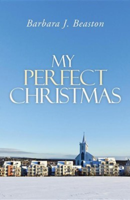 My Perfect Christmas  -     By: Barbara J. Beaston