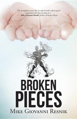 Broken Pieces  -     By: Mike Giovanni Resnik