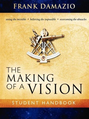 The Making of a Vision  -     By: Frank Damazio