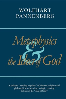 Metaphysics and the Idea of God  -     By: Wolfhart Pannenberg, Philip Clayton
