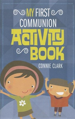 My First Communion Activity Book  -     By: Connie Clark