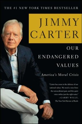 Our Endangered Values: America's Moral Crisis  -     By: Jimmy Carter