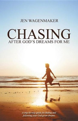 Chasing: After God's Dreams for Me  -     By: Jen Wagenmaker
